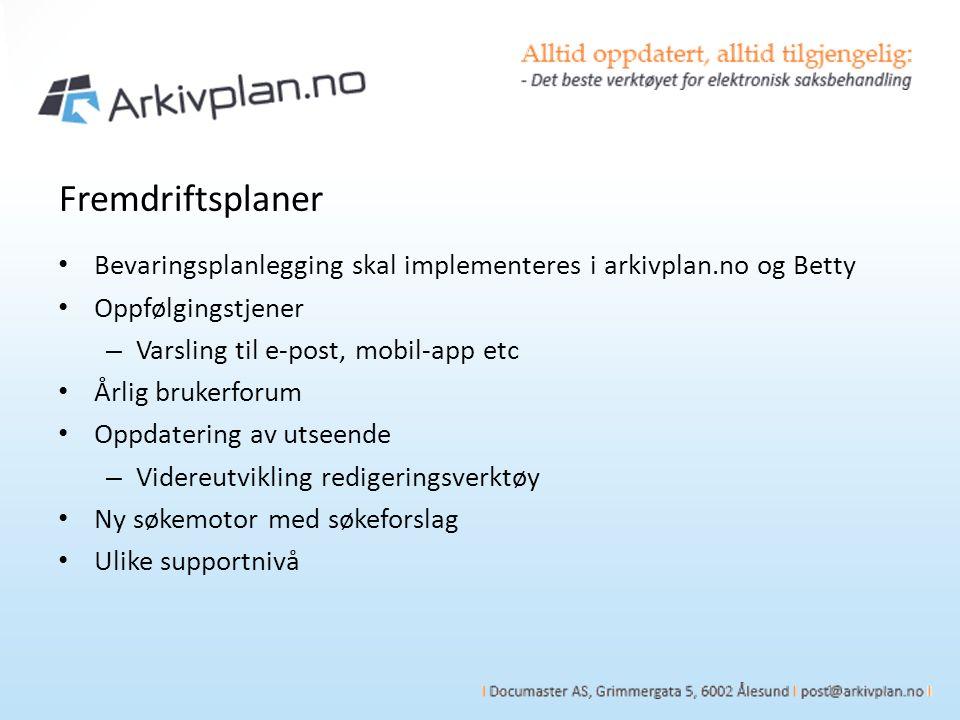 Fremdriftsplaner 12 Bevaringsplanlegging skal implementeres i arkivplan.no og Betty Oppfølgingstjener – Varsling til e-post, mobil-app etc Årlig bruke