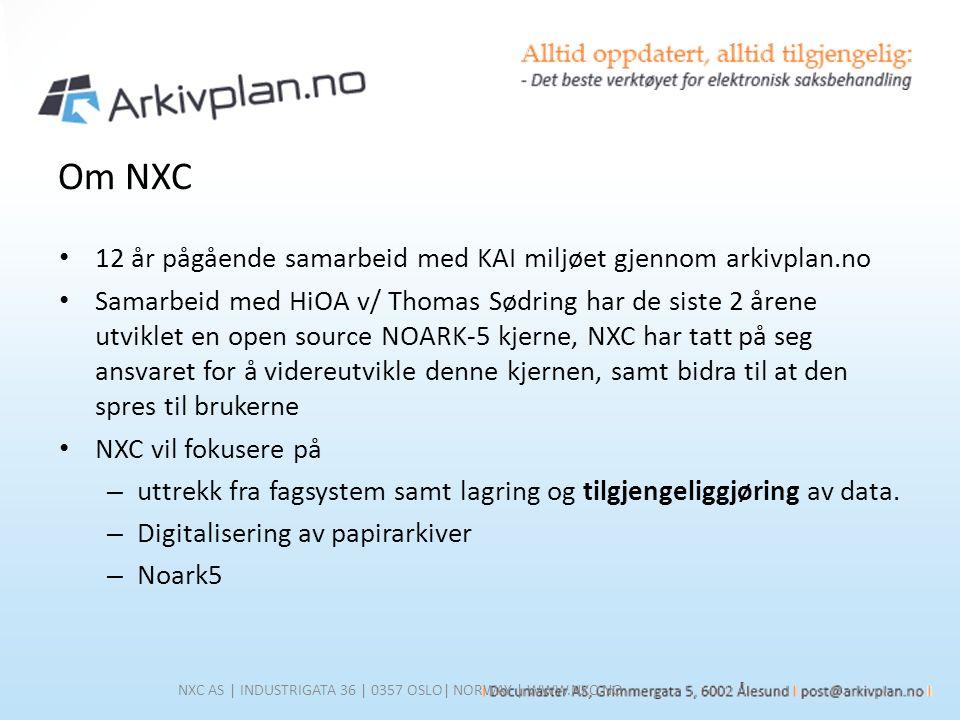 12 år pågående samarbeid med KAI miljøet gjennom arkivplan.no Samarbeid med HiOA v/ Thomas Sødring har de siste 2 årene utviklet en open source NOARK-