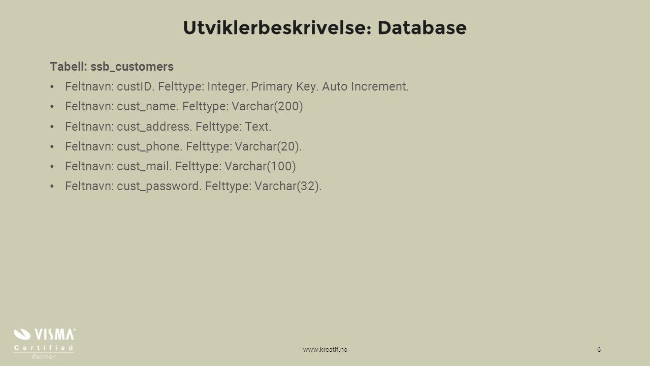 Utviklerbeskrivelse: Database Tabell: ssb_customers Feltnavn: custID.