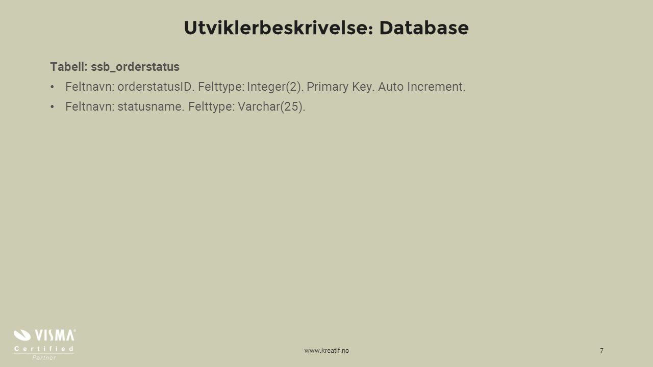Utviklerbeskrivelse: Database Tabell: ssb_orderstatus Feltnavn: orderstatusID.