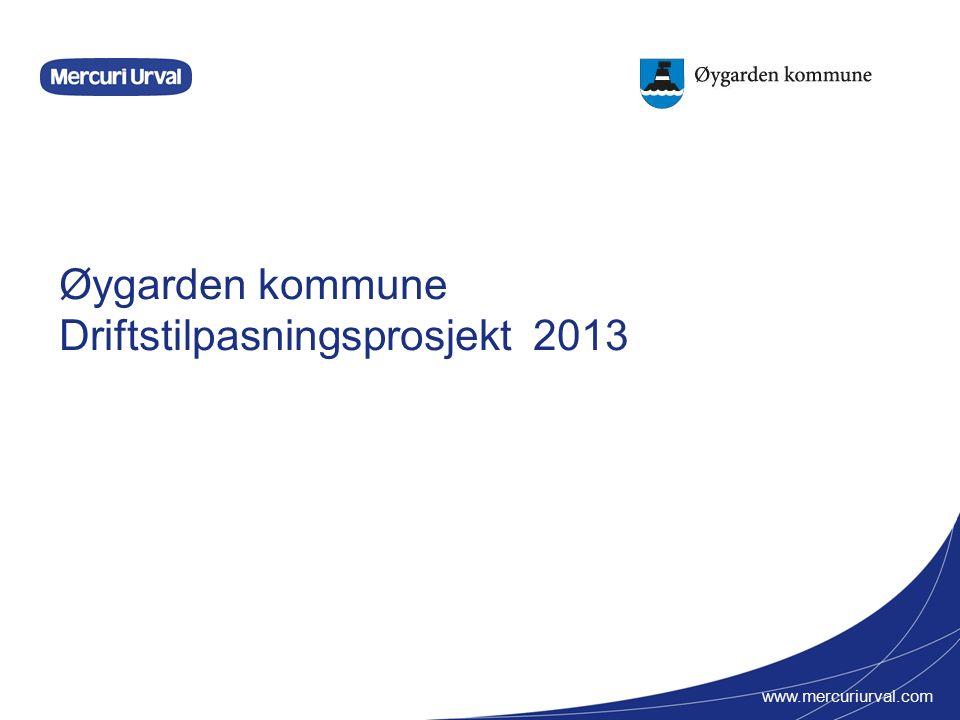 www.mercuriurval.com Øygarden kommune Driftstilpasningsprosjekt 2013