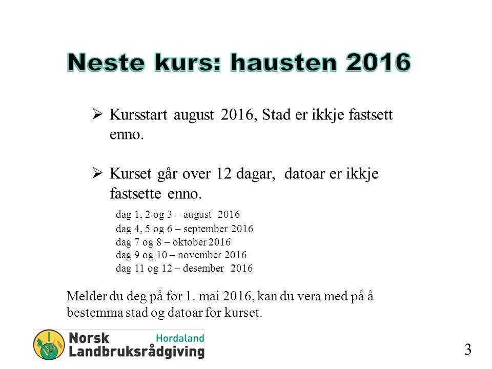 3  Kursstart august 2016, Stad er ikkje fastsett enno.
