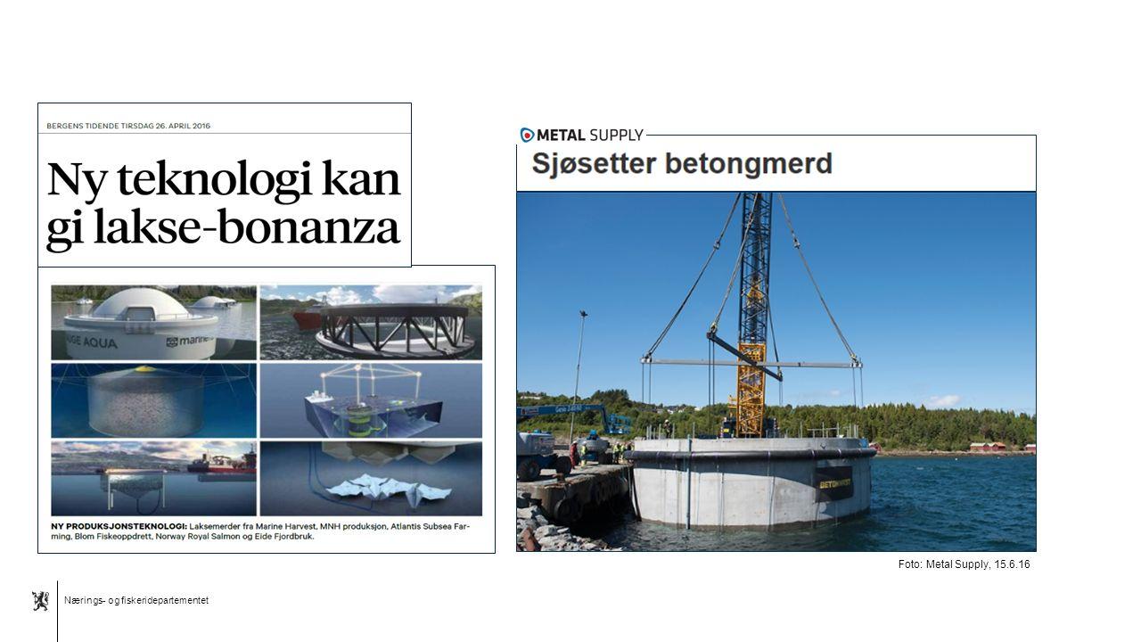 Nærings- og fiskeridepartementet Norsk mal: To innholdsdeler - Sammenlikning Ill.: Nordlaks Ill.: SalMar Nordlaks Foto: Metal Supply, 15.6.16