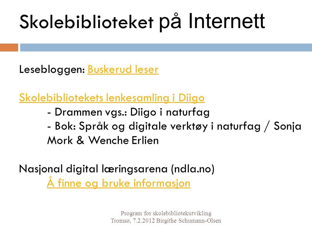 Skolebiblioteket på Internett Lesebloggen: Buskerud leserBuskerud leser Skolebibliotekets lenkesamling i Diigo - Drammen vgs.: Diigo i naturfag - Bok:
