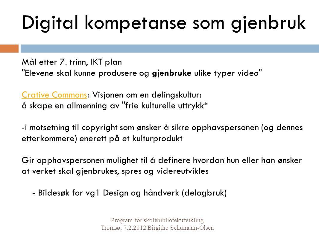 Digital kompetanse som gjenbruk Mål etter 7. trinn, IKT plan