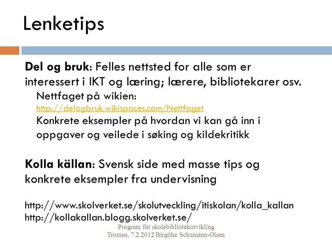 Lenketips Del og bruk: Felles nettsted for alle som er interessert i IKT og læring; lærere, bibliotekarer osv.
