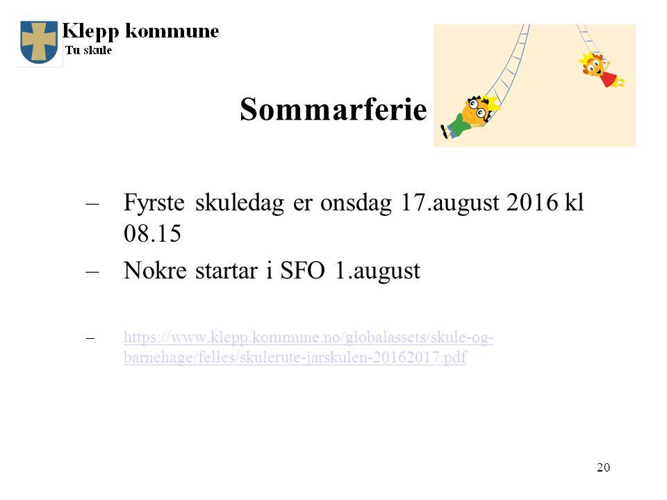 Sommarferie –Fyrste skuledag er onsdag 17.august 2016 kl 08.15 –Nokre startar i SFO 1.august –https://www.klepp.kommune.no/globalassets/skule-og- barnehage/felles/skulerute-jarskulen-20162017.pdfhttps://www.klepp.kommune.no/globalassets/skule-og- barnehage/felles/skulerute-jarskulen-20162017.pdf 20