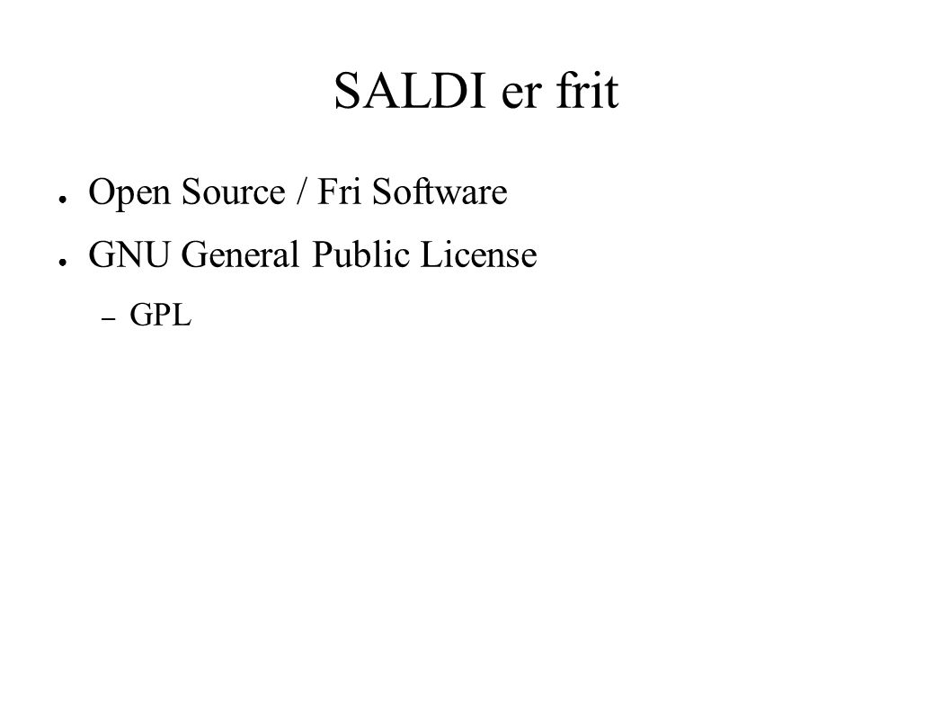 SALDI er frit ● Open Source / Fri Software ● GNU General Public License – GPL