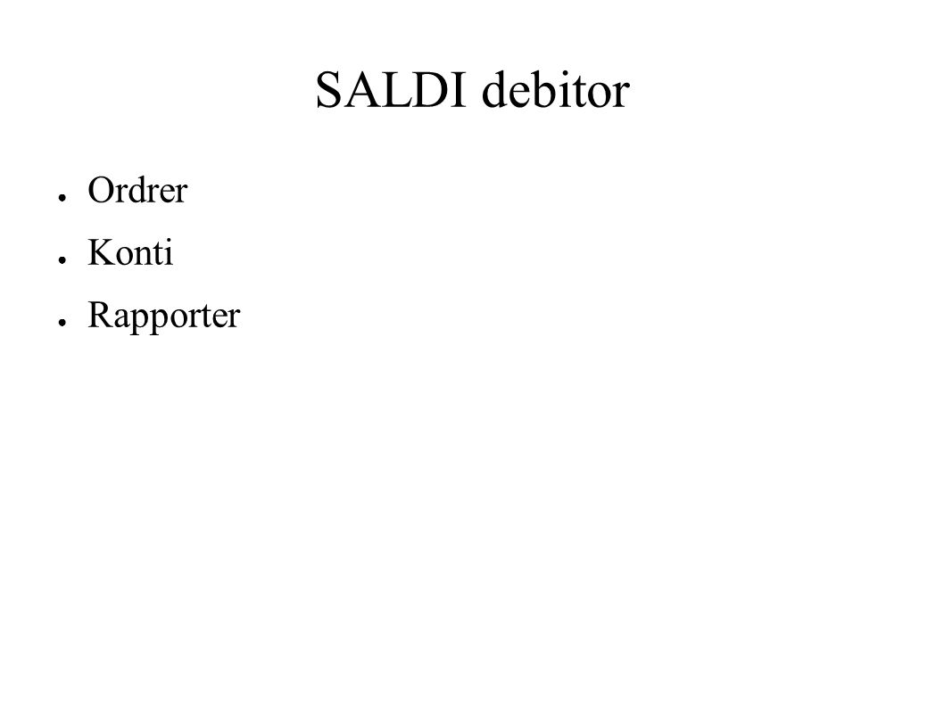SALDI kreditor ● Ordrer ● Konti ● Rapporter