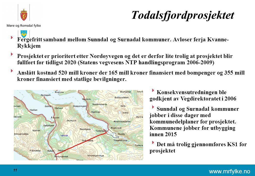 www.mrfylke.no 11 Todalsfjordprosjektet  Fergefritt samband mellom Sunndal og Surnadal kommuner.