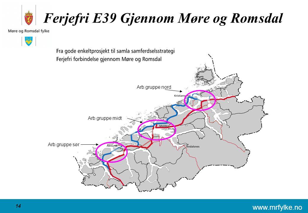www.mrfylke.no 14 Ferjefri E39 Gjennom Møre og Romsdal Arb.gruppe sør Arb.gruppe midt Arb.gruppe nord