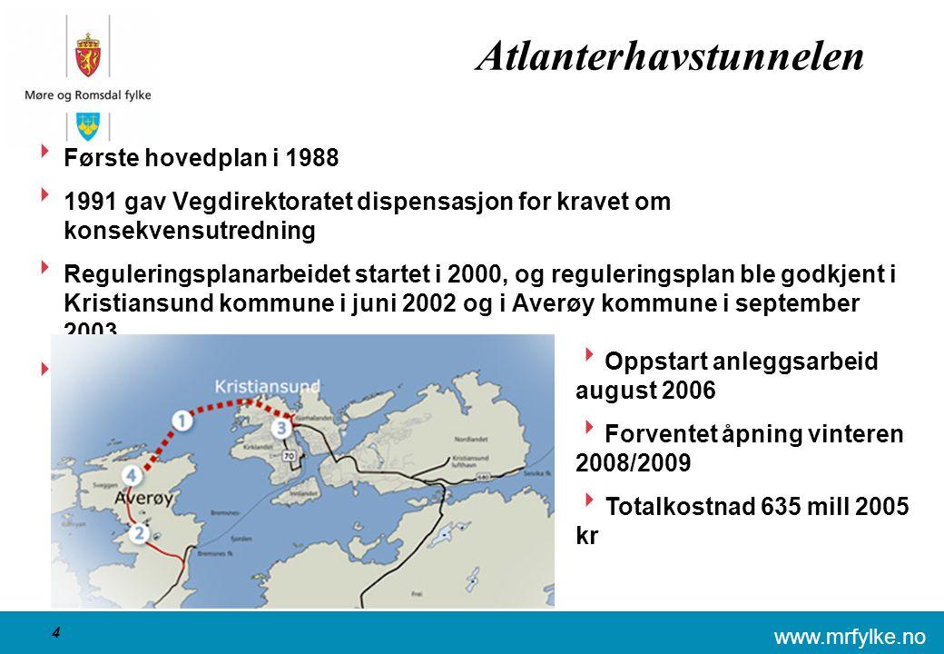 www.mrfylke.no 4 Atlanterhavstunnelen  Første hovedplan i 1988  1991 gav Vegdirektoratet dispensasjon for kravet om konsekvensutredning  Reguleringsplanarbeidet startet i 2000, og reguleringsplan ble godkjent i Kristiansund kommune i juni 2002 og i Averøy kommune i september 2003  Bompengeproposisjon vedtatt høst 2005  Oppstart anleggsarbeid august 2006  Forventet åpning vinteren 2008/2009  Totalkostnad 635 mill 2005 kr