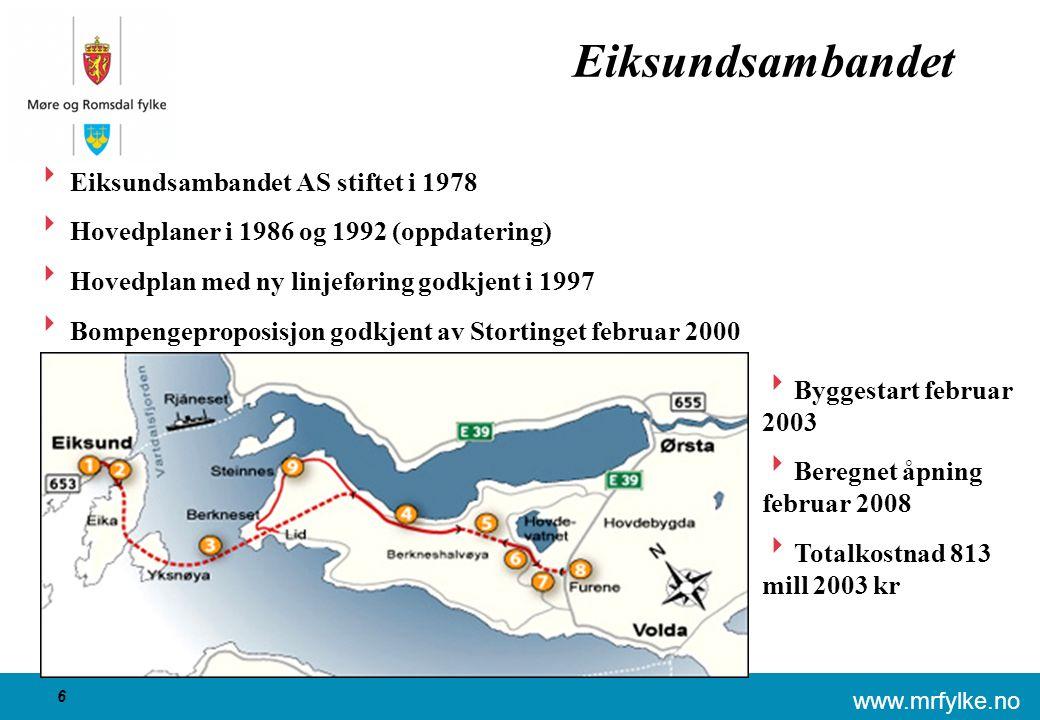 www.mrfylke.no 6 Eiksundsambandet  Eiksundsambandet AS stiftet i 1978  Hovedplaner i 1986 og 1992 (oppdatering)  Hovedplan med ny linjeføring godkj