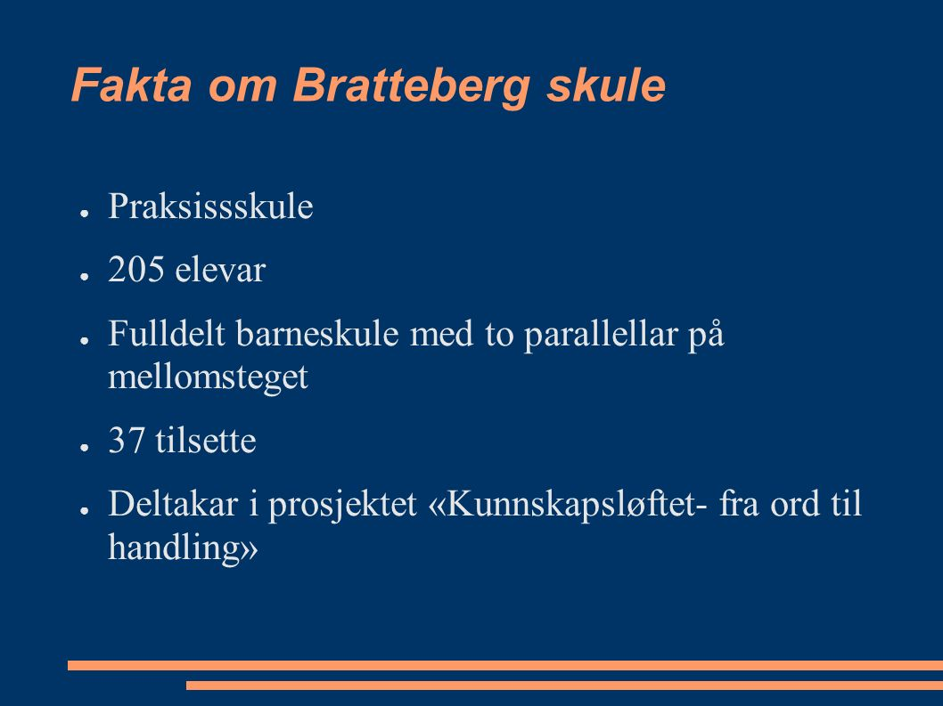 Mål for arbeidet ved Bratteberg skule 2006-2008 Vi vil utvikle ein vi-skule som fremjar læringstrykk i eit inkluderande miljø der medviten bruk av ressursar blir eit verktøy.