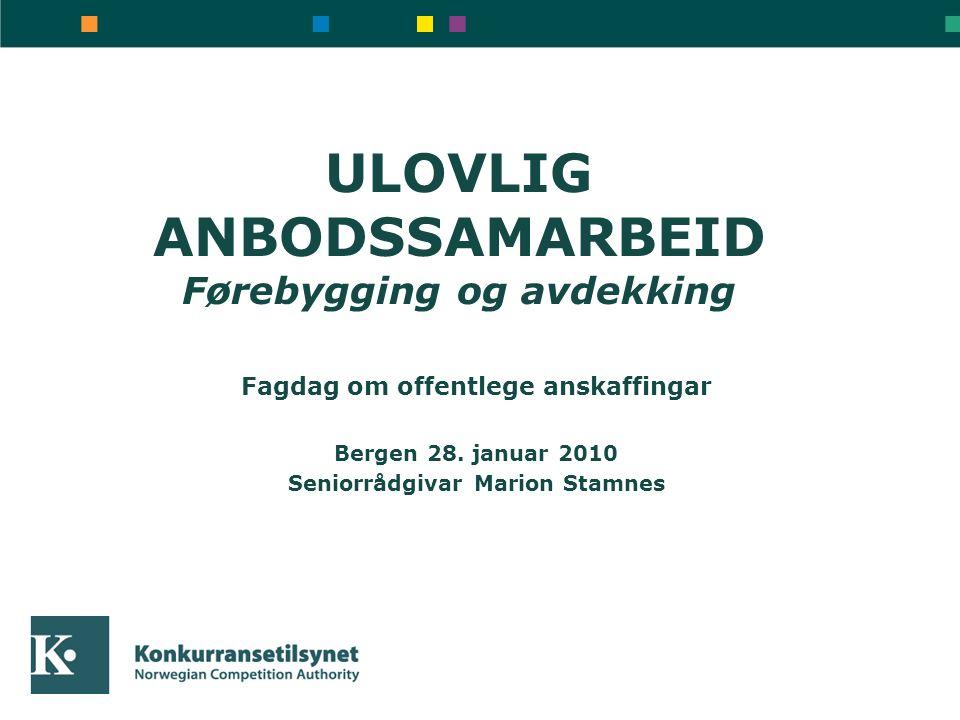 ULOVLIG ANBODSSAMARBEID Førebygging og avdekking Fagdag om offentlege anskaffingar Bergen 28.