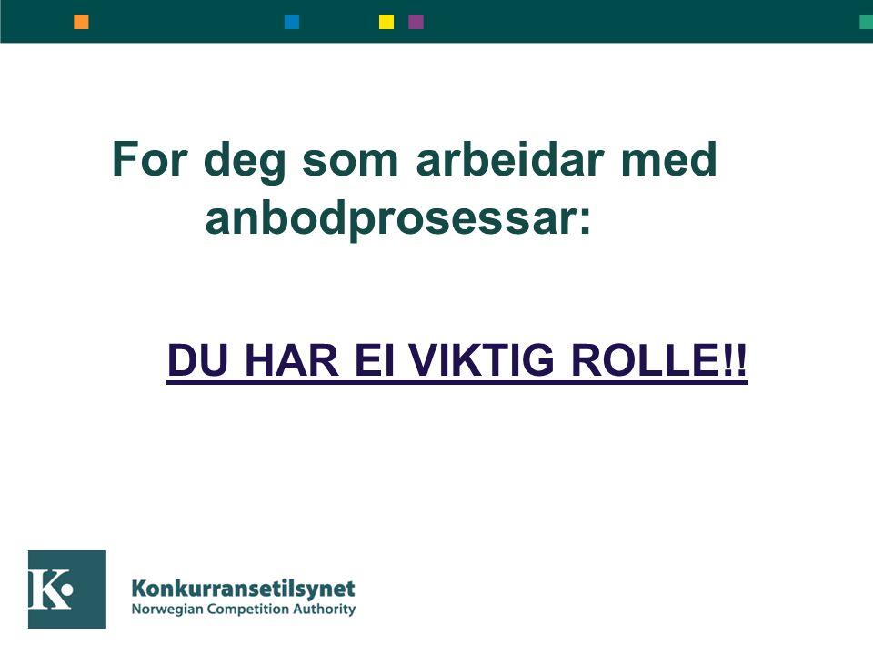 For deg som arbeidar med anbodprosessar: DU HAR EI VIKTIG ROLLE!!