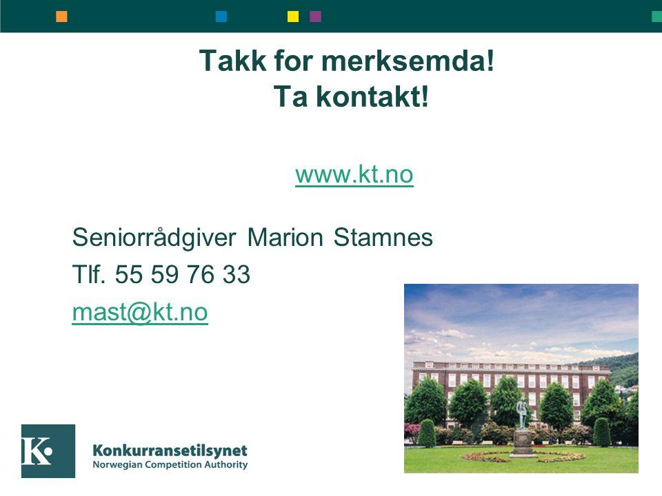 Takk for merksemda! Ta kontakt! www.kt.no Seniorrådgiver Marion Stamnes Tlf. 55 59 76 33 mast@kt.no