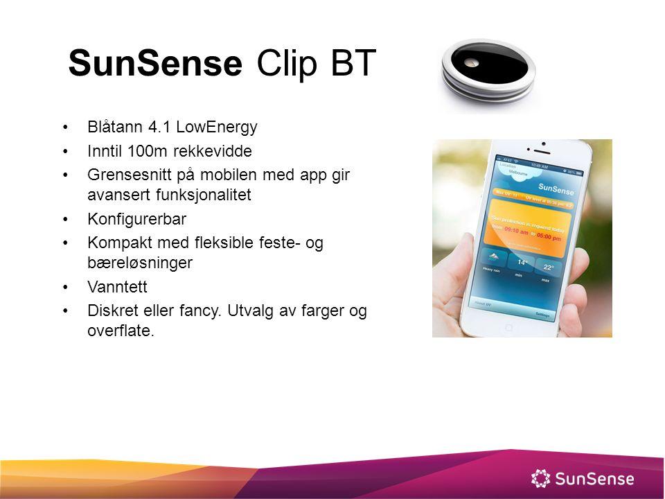 SunSense Clip BT Blåtann 4.1 LowEnergy Inntil 100m rekkevidde Grensesnitt på mobilen med app gir avansert funksjonalitet Konfigurerbar Kompakt med fle