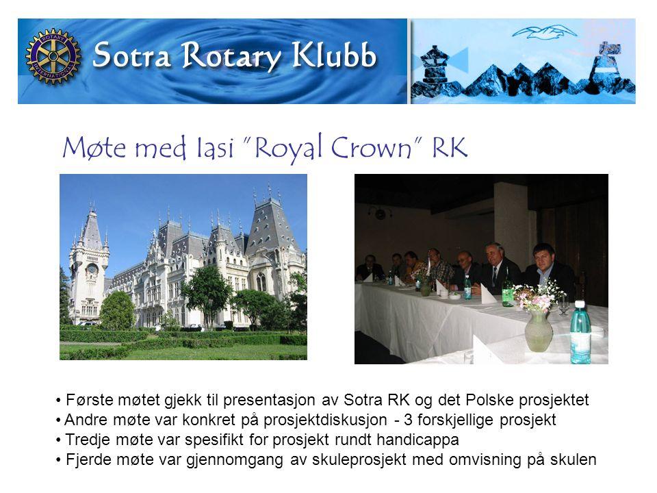 Møte med Iasi Royal Crown RK Første møtet gjekk til presentasjon av Sotra RK og det Polske prosjektet Andre møte var konkret på prosjektdiskusjon - 3 forskjellige prosjekt Tredje møte var spesifikt for prosjekt rundt handicappa Fjerde møte var gjennomgang av skuleprosjekt med omvisning på skulen