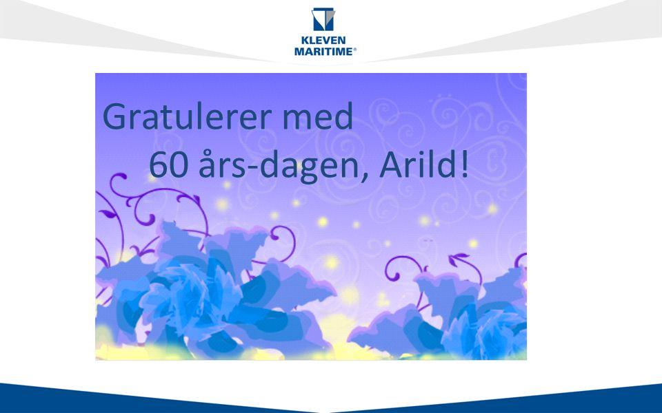 Klikk for å redigere tittelstil Klikk for å redigere tekststiler i malen – Andre nivå Tredje nivå – Fjerde nivå » Femte nivå Gratulerer med 60 års-dagen, Arild!