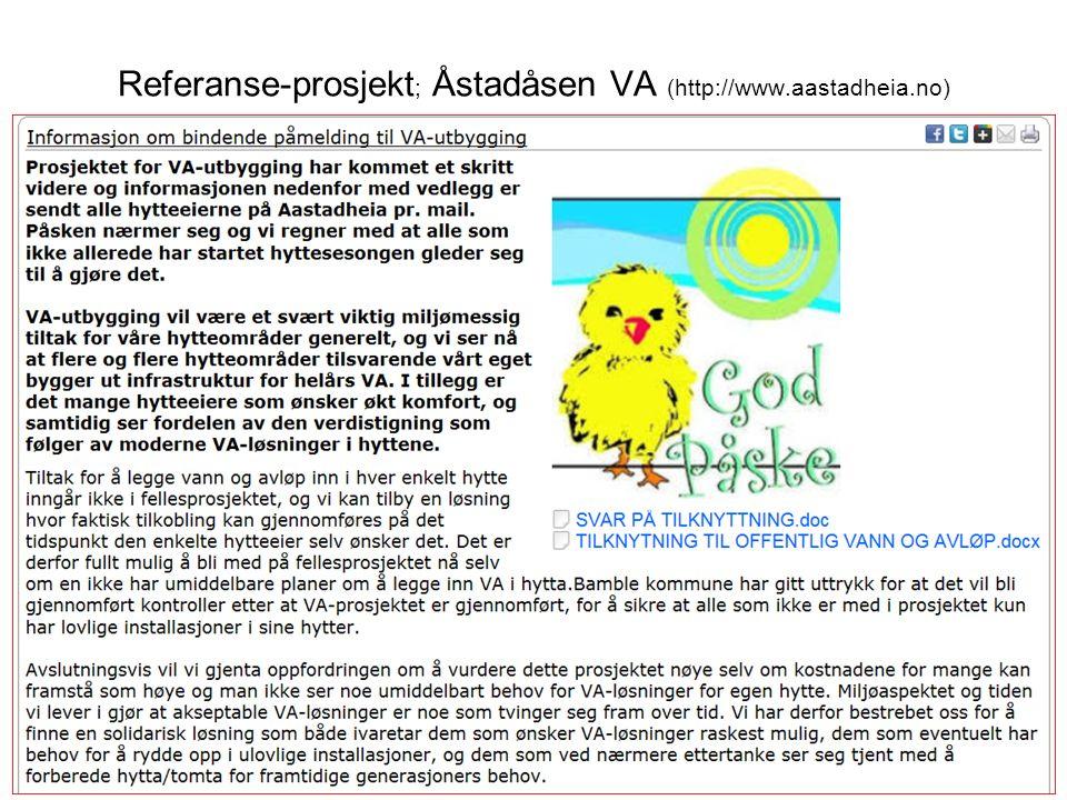 Referanse-prosjekt ; Åstadåsen VA (http://www.aastadheia.no)