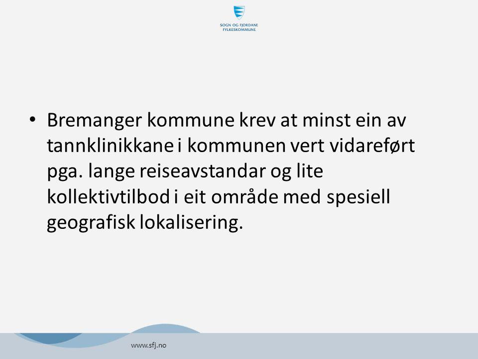 Bremanger kommune krev at minst ein av tannklinikkane i kommunen vert vidareført pga.