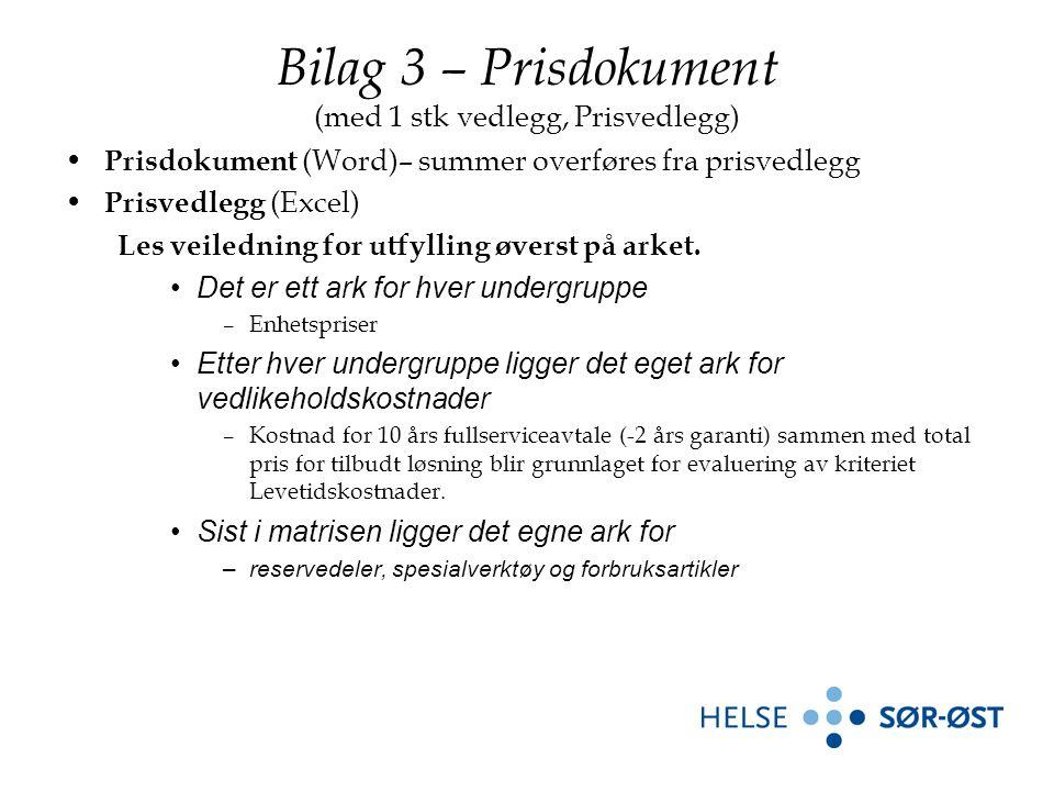 Bilag 3 – Prisdokument (med 1 stk vedlegg, Prisvedlegg) Prisdokument (Word)– summer overføres fra prisvedlegg Prisvedlegg (Excel) Les veiledning for utfylling øverst på arket.