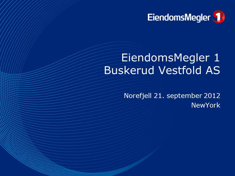 EiendomsMegler 1 Buskerud Vestfold AS Norefjell 21. september 2012 NewYork