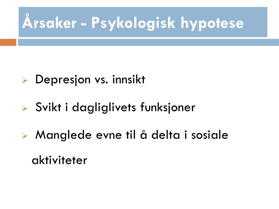Årsaker - Psykologisk hypotese  Depresjon vs.