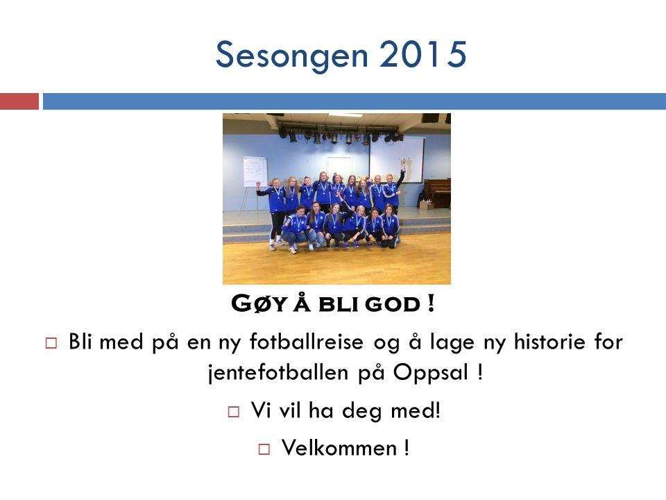 Sesongen 2015 Gøy å bli god .