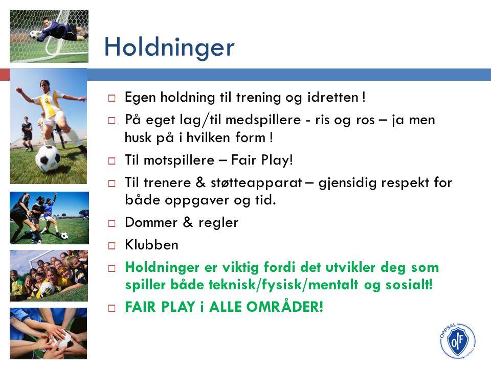 Holdninger  Egen holdning til trening og idretten .
