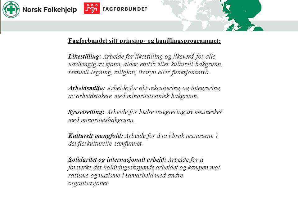 Fagforbundet sitt prinsipp- og handlingsprogrammet: Likestilling: Arbeide for likestilling og likeverd for alle, uavhengig av kjønn, alder, etnisk ell