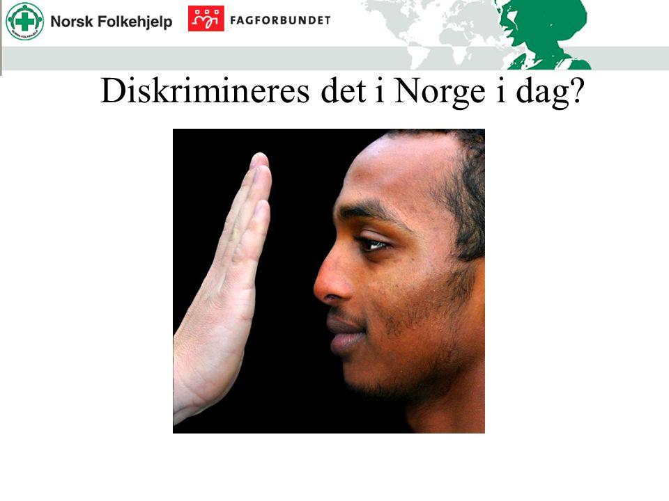 Diskrimineres det i Norge i dag?