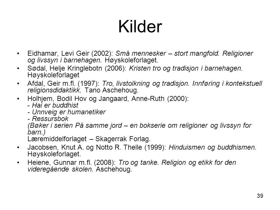 39 Kilder Eidhamar, Levi Geir (2002): Små mennesker – stort mangfold.