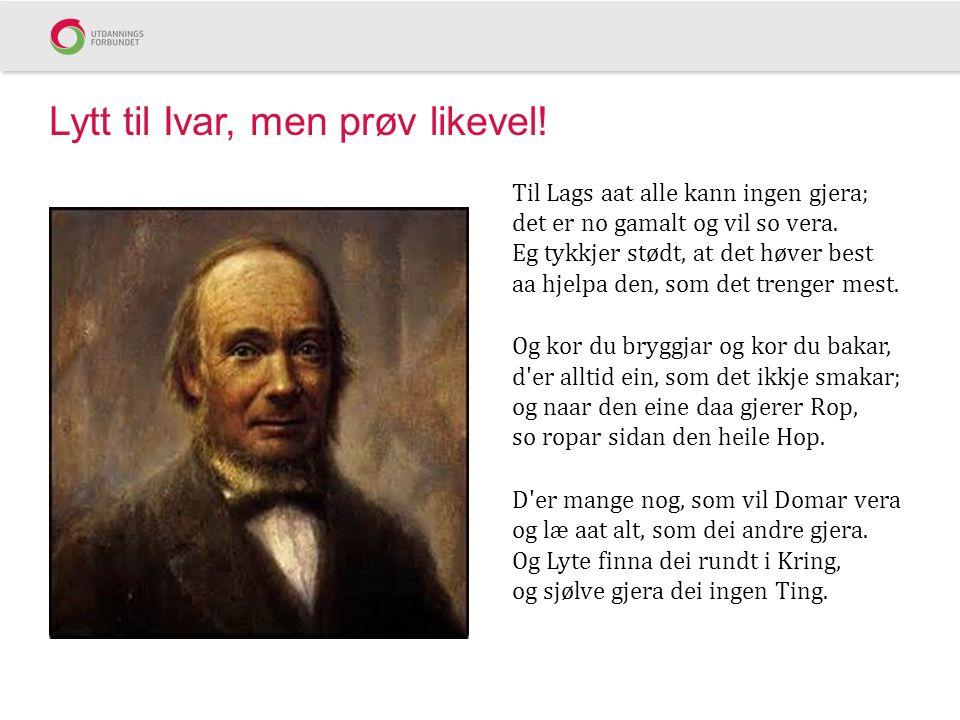 Lytt til Ivar, men prøv likevel.