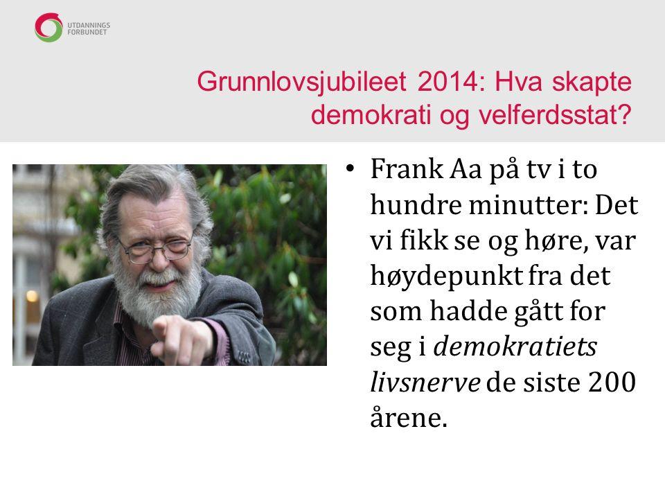 Grunnlovsjubileet 2014: Hva skapte demokrati og velferdsstat.