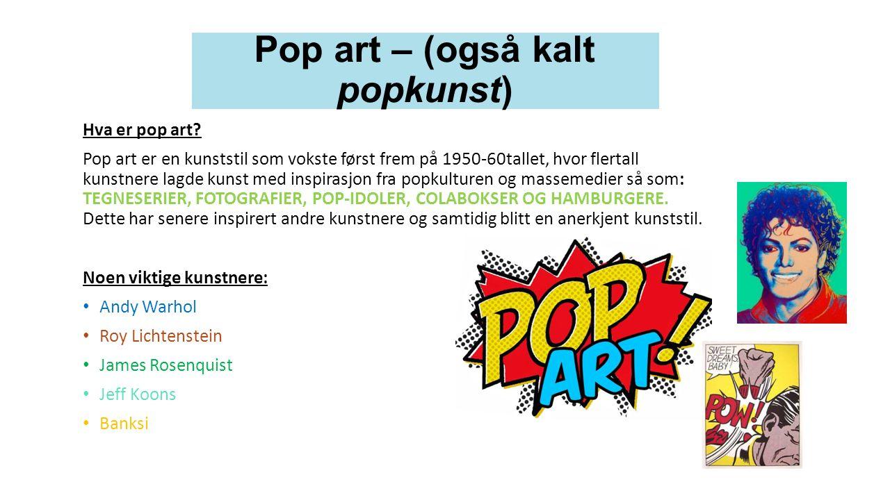 Pop art – (også kalt popkunst) Hva er pop art.