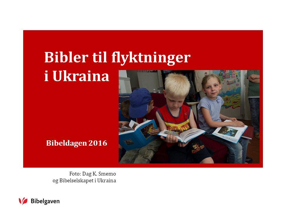 Bibler til flyktninger i Ukraina Bibeldagen 2016 Foto: Dag K. Smemo og Bibelselskapet i Ukraina