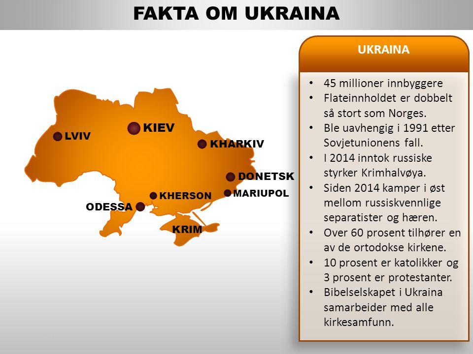 LVIV 45 millioner innbyggere Flateinnholdet er dobbelt så stort som Norges.