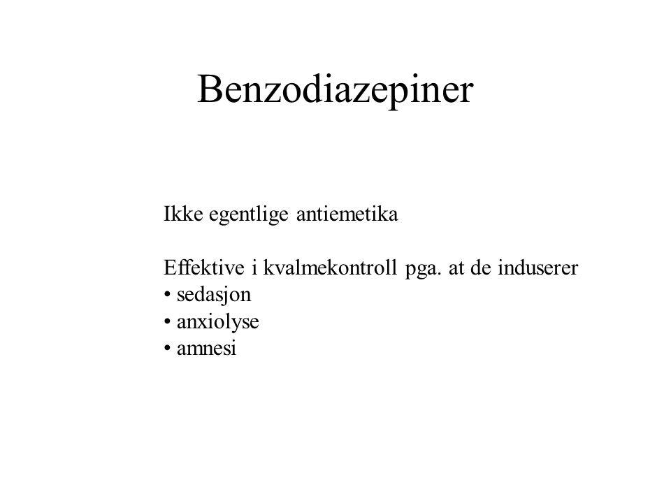 Benzodiazepiner Ikke egentlige antiemetika Effektive i kvalmekontroll pga.