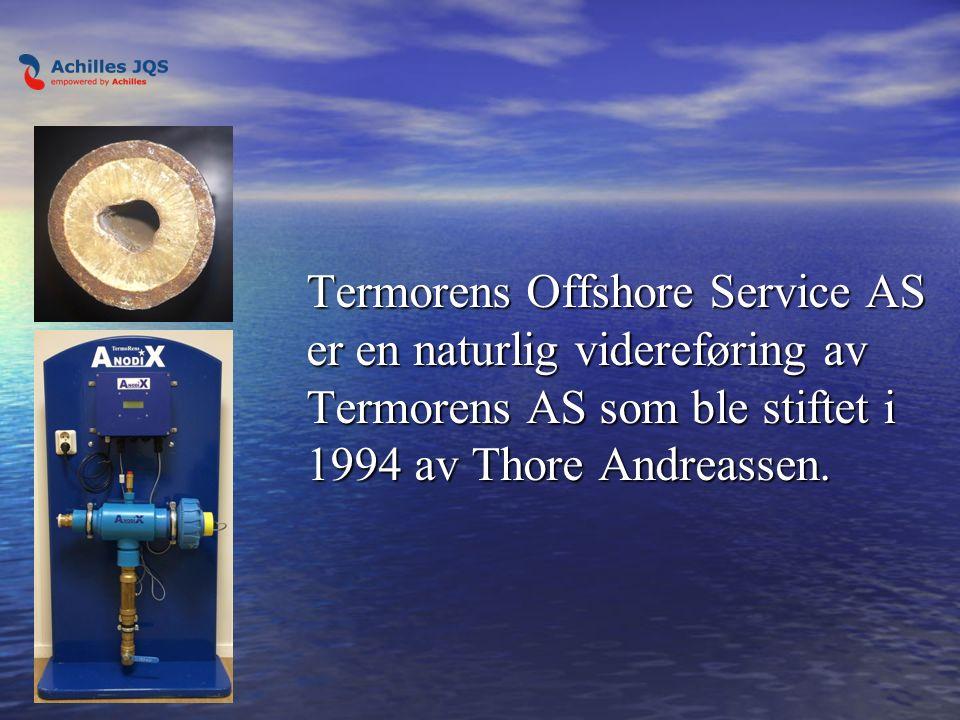 Termorens Offshore Service AS er en naturlig videreføring av Termorens AS som ble stiftet i 1994 av Thore Andreassen.