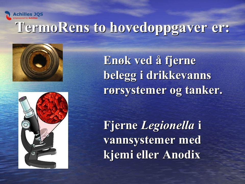 TermoRens to hovedoppgaver er: Enøk ved å fjerne belegg i drikkevanns rørsystemer og tanker.