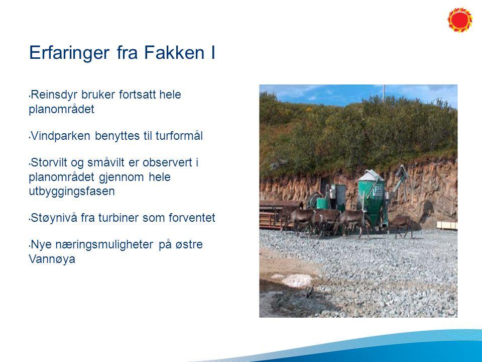 Erfaringer fra Fakken I Reinsdyr bruker fortsatt hele planområdet Vindparken benyttes til turformål Storvilt og småvilt er observert i planområdet gjennom hele utbyggingsfasen Støynivå fra turbiner som forventet Nye næringsmuligheter på østre Vannøya