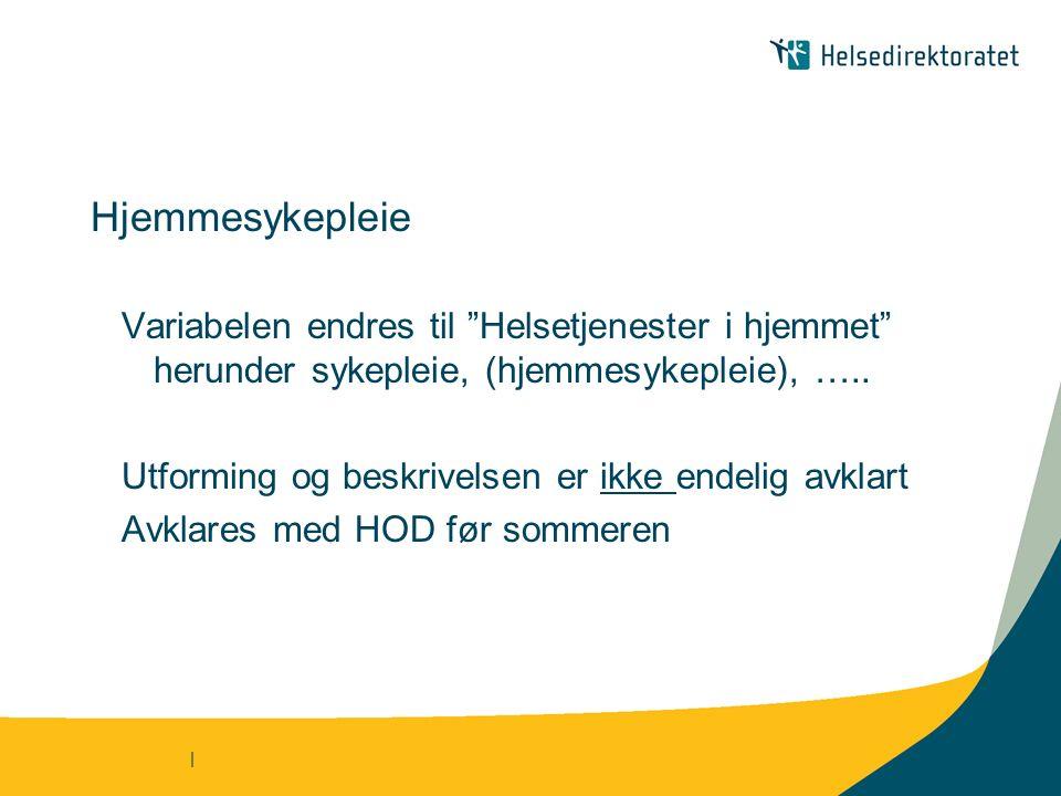 | Hjemmesykepleie Variabelen endres til Helsetjenester i hjemmet herunder sykepleie, (hjemmesykepleie), …..