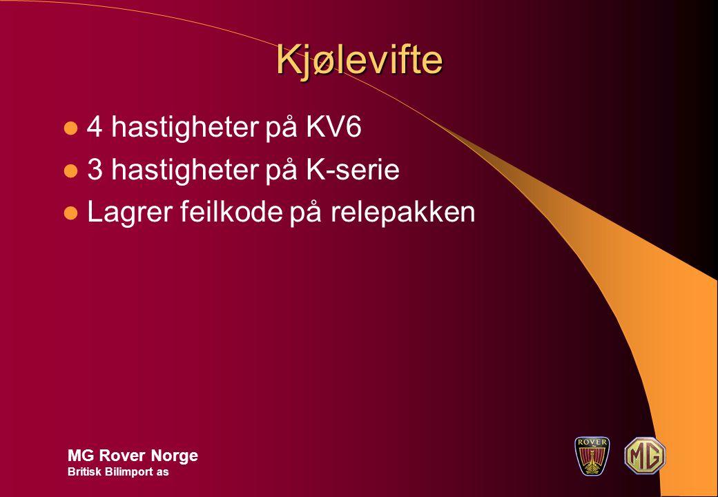 Kjølevifte 4 hastigheter på KV6 3 hastigheter på K-serie Lagrer feilkode på relepakken MG Rover Norge Britisk Bilimport as