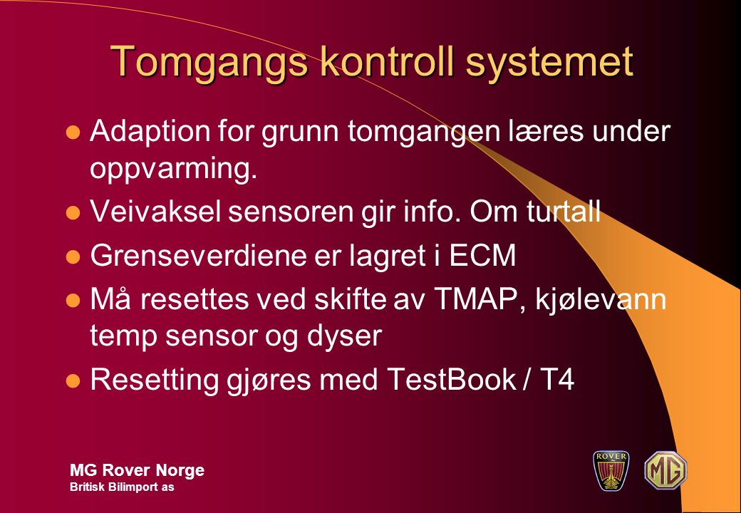 Tomgangs kontroll systemet Adaption for grunn tomgangen læres under oppvarming.