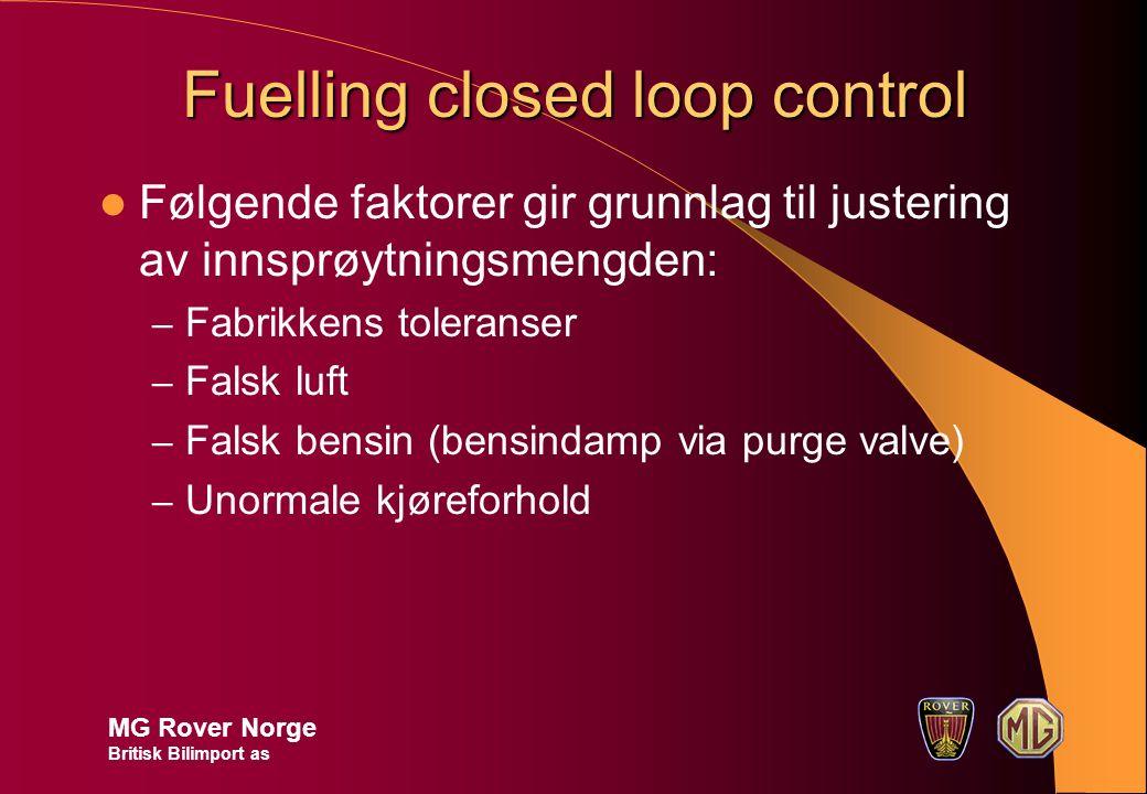 Fuelling closed loop control Følgende faktorer gir grunnlag til justering av innsprøytningsmengden: – Fabrikkens toleranser – Falsk luft – Falsk bensi