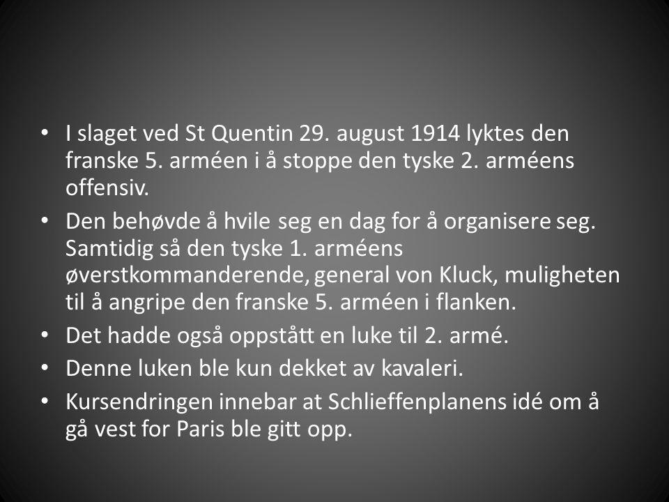 I slaget ved St Quentin 29. august 1914 lyktes den franske 5.