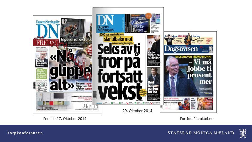 Torpkonferansen STATSRÅD MONICA MÆLAND Forside 17. Oktober 2014Forside 24. oktober 29. Oktober 2014