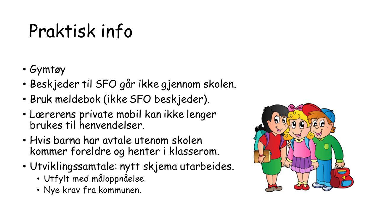 Praktisk info Gymtøy Beskjeder til SFO går ikke gjennom skolen.